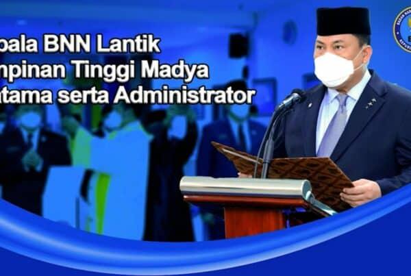 Kepala BNN RI Lantik Sestama, Irtama, Deputi Rehabilitasi, Kepala BNNP & Pejabat Administrator BNN